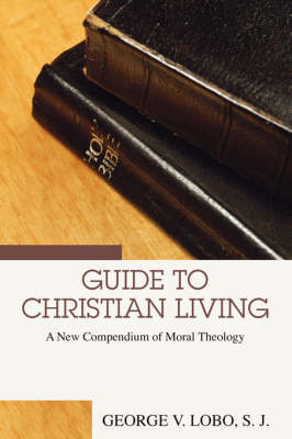 Guide to Christian Living: A New Compendium of Moral Theology