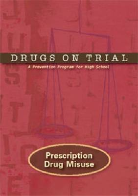 Drugs on Trial: Prescription Drug Misuse: A Prevention Program for High School