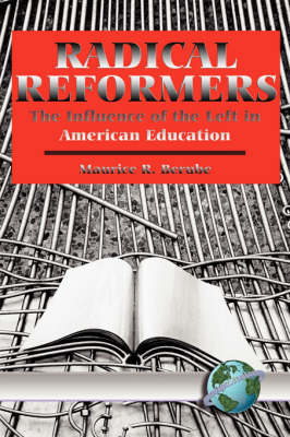 Radical Reformers: The Influences of the Left in American Education