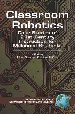 Classroom Robotics: Case Stories of 21st Century Instruction for Millennial Students