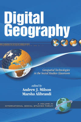 Digital Geography: Geo-spatial Technologies in the Social Studies Classroom