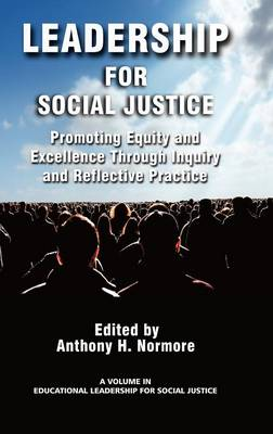 Leadership for Social Justice: Promoting Equity and Excellence Through Inquiry and Reflective Practice