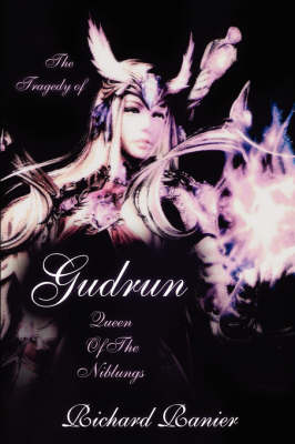 The Tragedy of Gudrun: Queen of the Niblungs