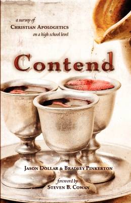 Contend: A Survey of Christian Apologetics on a High School Level
