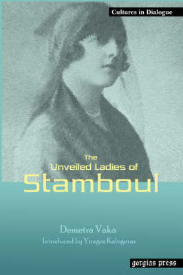 The Unveiled Ladies of Istanbul (Stamboul): New Introduction by Yiorgos Kalogeras