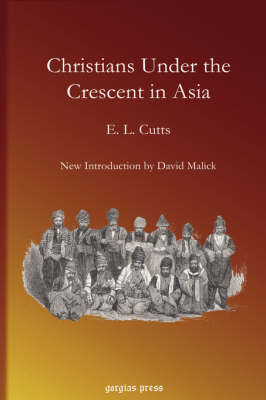 Christians Under the Crescent in Asia: New Introduction by David Malick