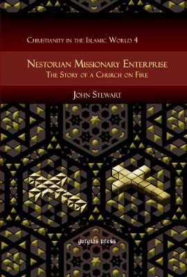 Nestorian Missionary Enterprise: The Story of a Church on Fire