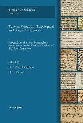 Textual Variation: Theological and Social Tendencies?: Papers from the Fifth Birmingham Colloquium on the Textual Criticism of the New Testament