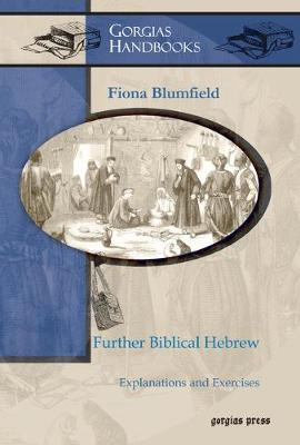 Further Biblical Hebrew: Explanations and Exercises