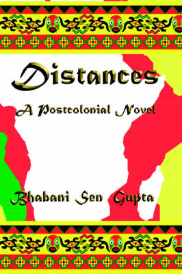 Distances. A Postcolonial Novel