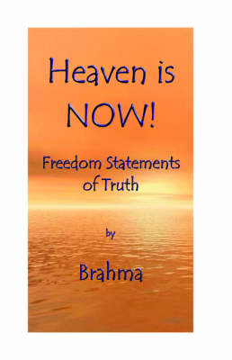 Heaven is NOW! Freedom Statements of Truth