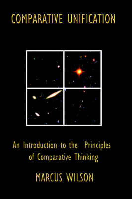 Comparative Unification. An Introduction to The Principles of Comparative Thinking