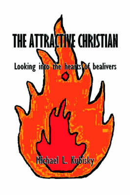 The Attractive Christian. Looking Into the Hearts of Believers