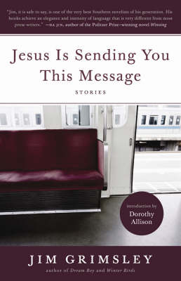 Jesus Is Sending You This Message: Stories, with an introduction by Dorothy Allison