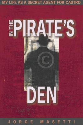 In the Pirates Den: My Life as a Secret Agent