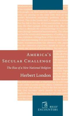 Americas Secular Challenge: The Rise of a New National Religion