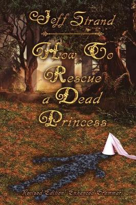 How to Rescue a Dead Princess