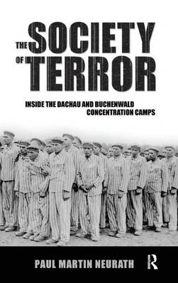 Society of Terror: Inside the Dachau and Buchenwald Concentration Camps