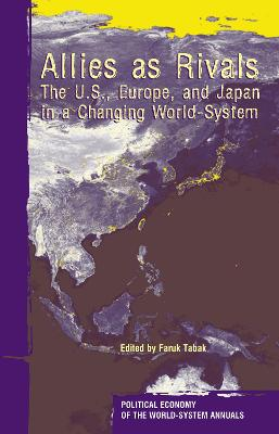 Allies As Rivals: The U.S., Europe and Japan in a Changing World-system
