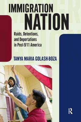 Immigration Nation: Raids, Detentions, and Deportations in Post-9/11 America