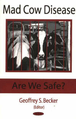 Mad Cow Disease: Are We Safe?