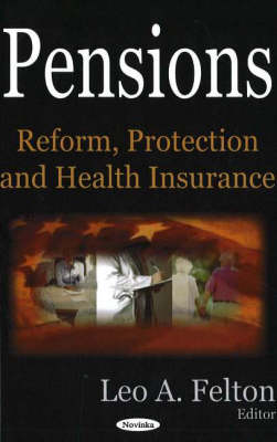 Pensions: Reform, Protection & Health Insurance