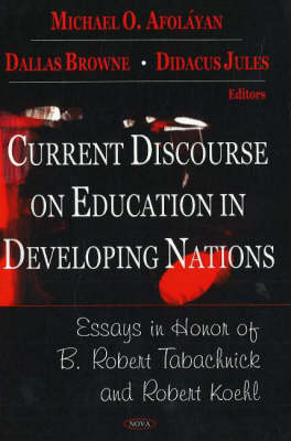 Current Discourse on Education in Developing Nations: Essays in Honor of B Robert Tanachnick & Robert Koehl