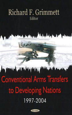 Conventional Arms Transfers to Developing Nations, 1997-2004