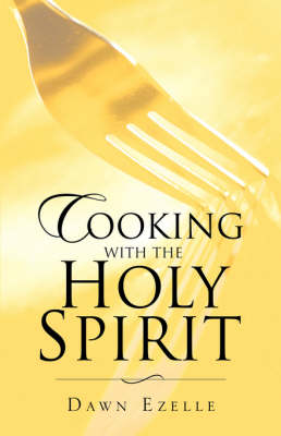 Cooking with the Holy Spirit