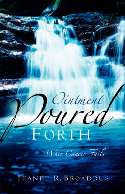 Ointment Poured Forth