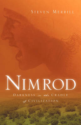 Nimrod-Darkness in the Cradle of Civilization