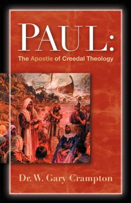 Paul: The Apostle of Creedal Theology