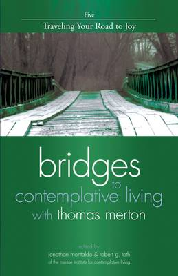 Bridges to Contemplative Living with Thomas Merton: v. 5: Traveling Your Road to Joy