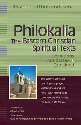 Philokalia: The Eastern Christian Spiritual Texts Selections Annotated & Explained