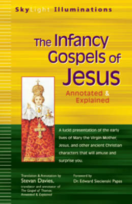 Infancy Gospels of Jesus: Annotated and Explained