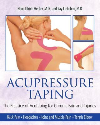 Acupressure Taping: For Chronic Pain and Injuries
