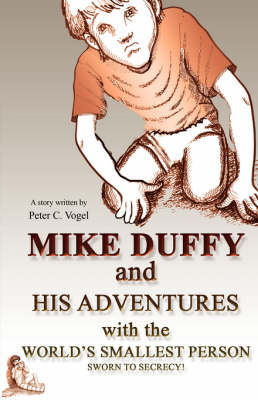 Mike Duffy and His Adventures with the World's Smallest Person