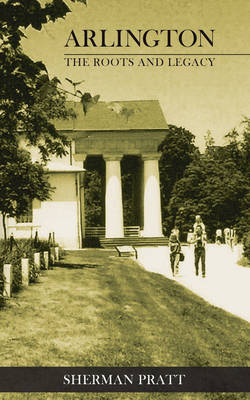 Arlington: The Roots and Legacy