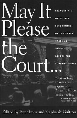 May it Please the Court: The Most Significant Oral Arguments Made Before the Supreme Court Before the Supreme Court Since 1955
