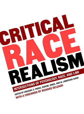 Critical Race Realism: Intersections of Psychology, Race, and the Law