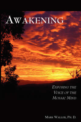 Awakening: Exposing the Voice of the Mosaic Mind