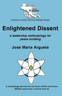 Enlightened Dissent: A Leadership Methodology for Peace Building