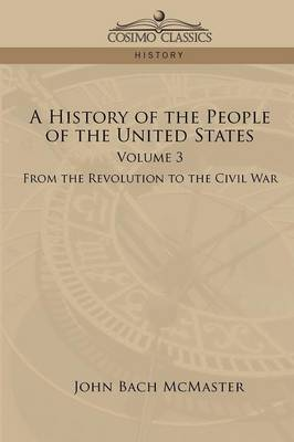 A History of the People of the United States: Volume 3 - From the Revolution to the Civil War