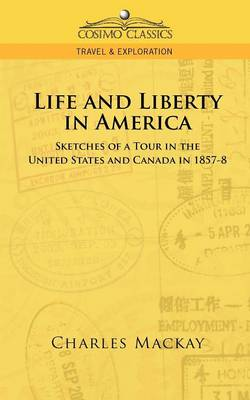 Life and Liberty in America, Sketches of a Tour in the United States and Canada in 1857-8