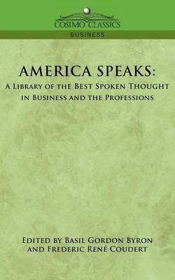 America Speaks: A Library of the Best Spoken Thought in Business and the Professions