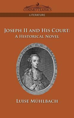 Joseph II and His Court: A Historical Novel