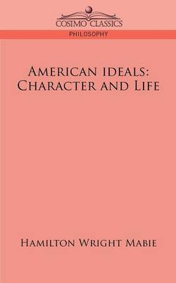 American Ideals: Character and Life