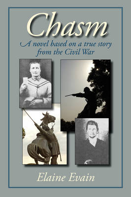 Chasm: A Novel Based on a True Story from the Civil War