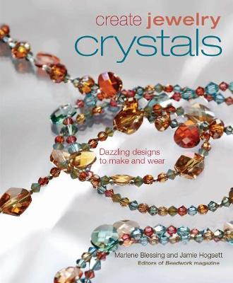 Create Jewelry: Crystals: Dazzling Designs to Make and Wear