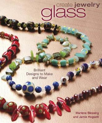 Create Jewelry: Glass: Brilliant Designs to Make and Wear